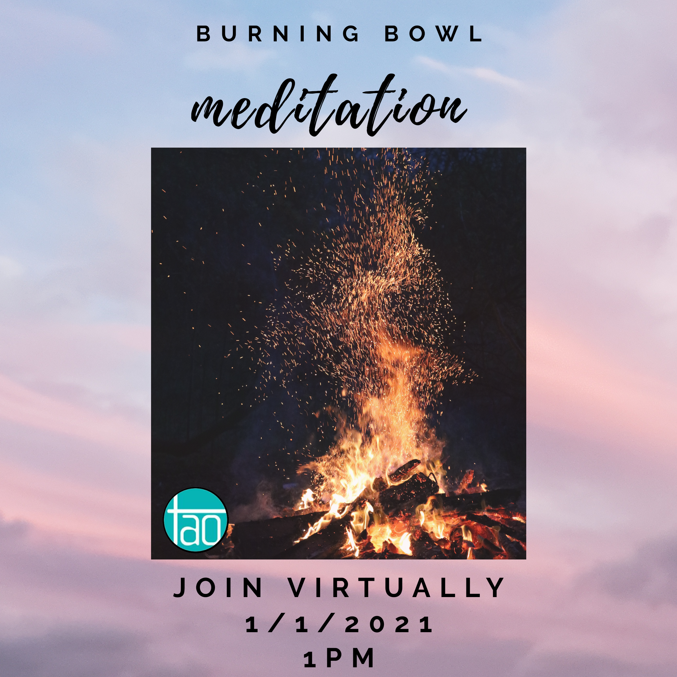 Burning Bowl Meditation 1/1/21/ 1pm